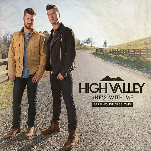 She's With Me (Farmhouse Sessions) by High Valley