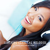 Soothing Classical Melodies for Relaxation by Relaxation Therapy Music Universe