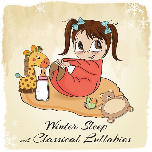 Winter Sleep with Classical Lullabies by Lullabyes