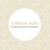 Classical Music of Beethoveen & Mozart von The Piano Classic Players