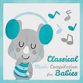 Classical Music Compilation for Babies by Baby Sleep Sleep