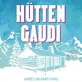 Hütten Gaudi: Après Ski Party Hits de Various Artists