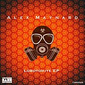 Lobotomite EP by Alex Maynard