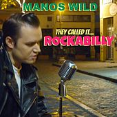 They Called It Rockabilly de Manos Wild