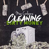 R M G Presents: Cleaning Dirty Money by Moe Corleone