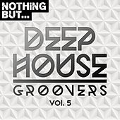 Nothing But... Deep House Groovers, Vol. 05 - EP von Various Artists