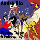 Blocos, Troças E Folioes - Ep de André Rio