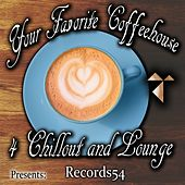 Records54 Presents: Your Favorite Coffeehouse 4 Chillout and Lounge de Various Artists