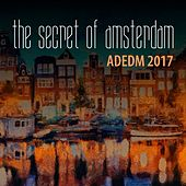 The Secret of Amsterdam: Adedm 2017 by Various Artists