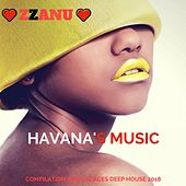 Havana's Music (Compilation News Places Deep House 2018) by ZZanu