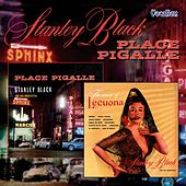 Place Pigalle/Music of Lecuona by Stanley Black