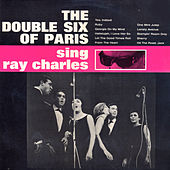 The Double Six Of Paris Sing Ray Charles by Double Six of Paris