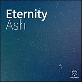 Eternity by Ash