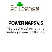 Power Naps - Recharge your batteries V.5 by Entrance
