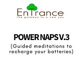 Power Naps - Recharge your batteries V.3 by Entrance