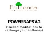 Power Naps - Recharge Your Batteries V.2 by Entrance