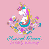 Classical Sounds for Baby Dreaming by Peaceful Music Baby Club