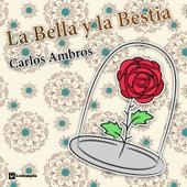 La Bella y la Bestia von Carlos Ambros