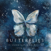 Butterflies (Snowfall Remixes) by Tony Anderson