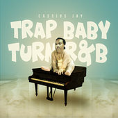 Trap Baby Turn R&B by Various Artists