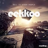 Hell Is Other People by Eekkoo