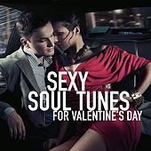 Sexy Soul Tunes For Valentine's Day de Various Artists