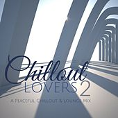 Chillout Lovers, Vol. 2: A Peaceful Chillout & Lounge Mix by Various Artists