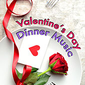 Valentine's Day Dinner Music di Various Artists