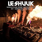 World Club Dome Anthems 2017 EP Germany & Korea (Inkl. Remixes) von le Shuuk