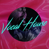 Vocal House by Various Artists