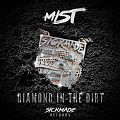 Diamond In The Dirt by Mist