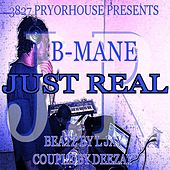Just Real by B-mane