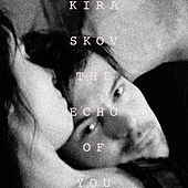 The Echo of You de Kira Skov