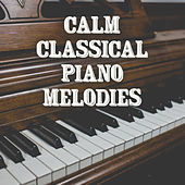 Calm Classical Piano Melodies by The Best Relaxing Music Academy