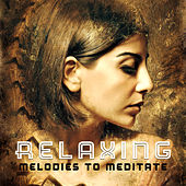 Relaxing Melodies to Meditate by Meditation Awareness