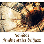 Sonidos Ambientales de Jazz by Chilled Jazz Masters