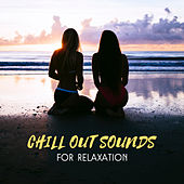 Chill Out Sounds for Relaxation von Club Bossa Lounge Players
