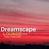 Dreamscape Lounge, Vol. 3: Space Chillout Mix by Various Artists
