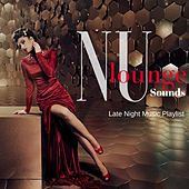 Nu Lounge Sounds: Late Night Music Playlist by Various Artists