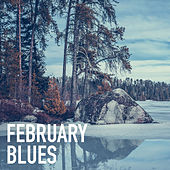 February Blues by Various Artists
