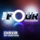 Say Something (The Four Performance) by Zhavia