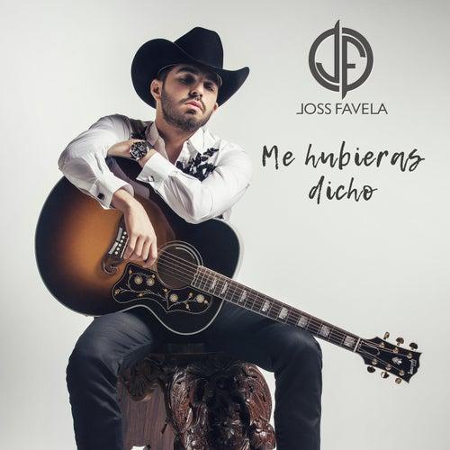 Me Hubieras Dicho by Joss Favela