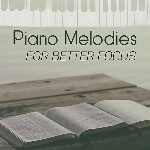 Piano Melodies for Better Focus – Classical Sounds to Study, Learning with Soft Melodies, Mind Control by Classical Study Music Ensemble