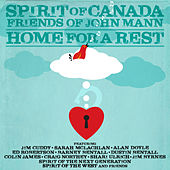 Home For A Rest de Spirit of Canada: Friends of John Mann
