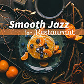 Smooth Jazz for Restaurant – Peaceful Melodies for Restaurant, Chilled Jazz Music, Soothing Piano Bar by Smooth Jazz Park
