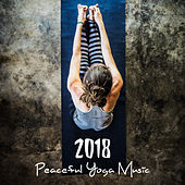 2018 Peaceful Yoga Music by Chinese Relaxation and Meditation
