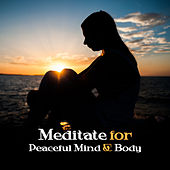 Meditate for Peaceful Mind & Body – Calm Down & Meditate, Healing Therapy, Mind Relaxation, Inner Calmness, Stress Free by Meditation Awareness