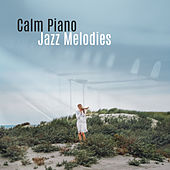 Calm Piano Jazz Melodies by Smooth Jazz Park