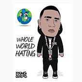 Whole World Hating von Young Quicks