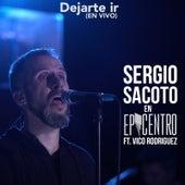 Dejarte Ir: Sergio Sacoto en Epicentro (En Vivo) [feat. Vico Rodriguez] von Sergio Sacoto